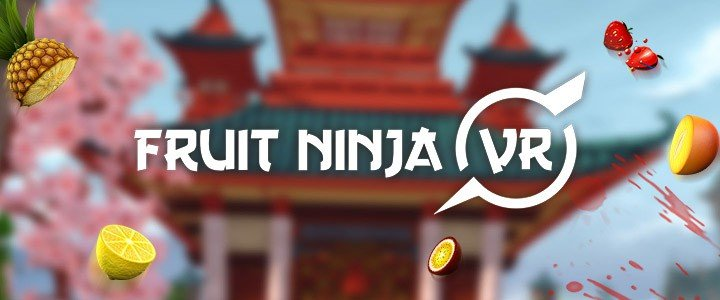 Fruit Ninja VR HTC Vive
