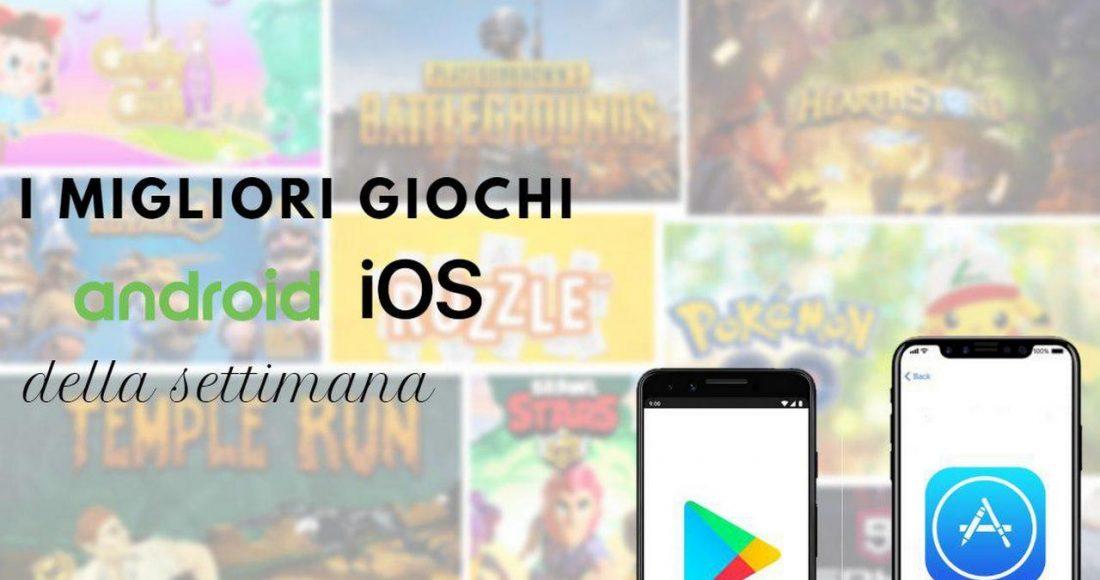 migliori giochi android ios