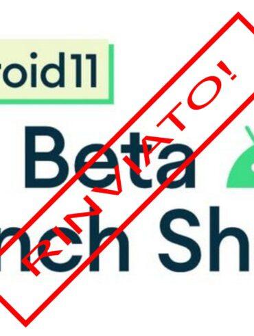 android 11 beta presentazione rinviate